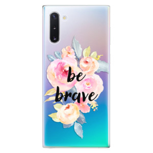 Silikonové odolné pouzdro iSaprio Be Brave na mobil Samsung Galaxy Note 10
