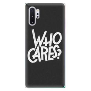 Silikonové odolné pouzdro iSaprio Who Cares na mobil Samsung Galaxy Note 10 Plus
