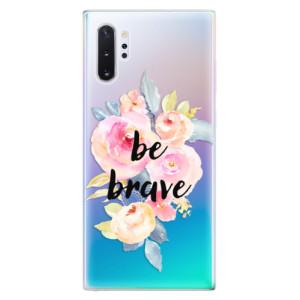 Silikonové odolné pouzdro iSaprio Be Brave na mobil Samsung Galaxy Note 10 Plus