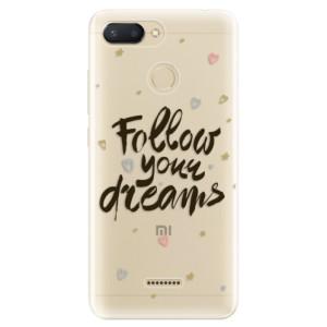 Silikonové odolné pouzdro iSaprio Follow Your Dreams black na mobil Xiaomi Redmi 6