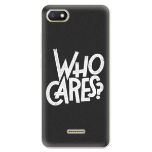 Silikonové odolné pouzdro iSaprio Who Cares na mobil Xiaomi Redmi 6A - poslední kus za tuto cenu