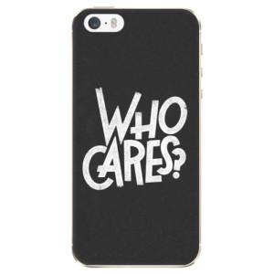 Silikonové odolné pouzdro iSaprio Who Cares na mobil Apple iPhone 5 / 5S / SE