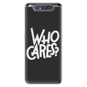Silikonové odolné pouzdro iSaprio Who Cares na mobil Samsung Galaxy A80