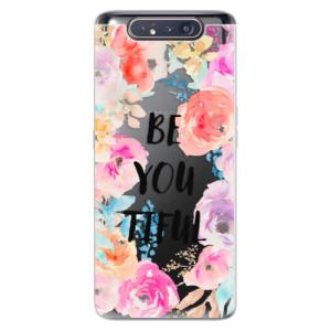 Silikonové odolné pouzdro iSaprio BeYouTiful na mobil Samsung Galaxy A80