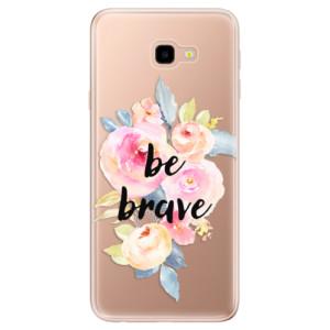 Silikonové odolné pouzdro iSaprio Be Brave na mobil Samsung Galaxy J4 Plus