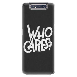 Plastové pouzdro iSaprio Who Cares na mobil Samsung Galaxy A80