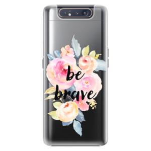 Plastové pouzdro iSaprio Be Brave na mobil Samsung Galaxy A80