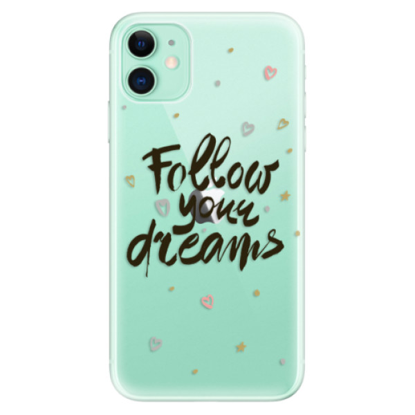 Silikonové odolné pouzdro iSaprio - Follow Your Dreams black na mobil Apple iPhone 11