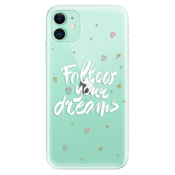 Silikonové odolné pouzdro iSaprio - Follow Your Dreams white na mobil Apple iPhone 11