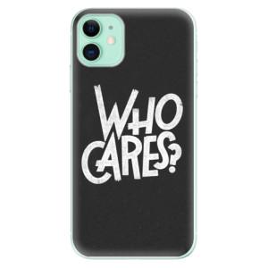 Silikonové odolné pouzdro iSaprio - Who Cares na mobil Apple iPhone 11