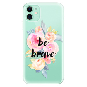 Silikonové odolné pouzdro iSaprio - Be Brave na mobil Apple iPhone 11