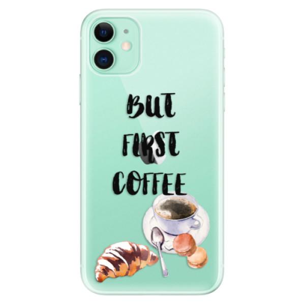Silikonové odolné pouzdro iSaprio - First Coffee na mobil Apple iPhone 11