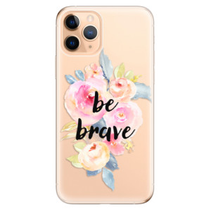 Silikonové odolné pouzdro iSaprio - Be Brave na mobil Apple iPhone 11 Pro