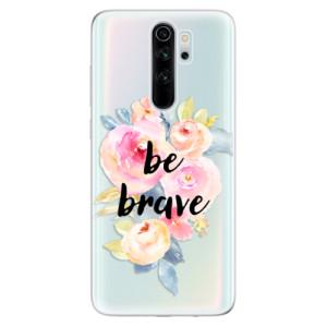 Silikonové odolné pouzdro iSaprio - Be Brave na mobil Xiaomi Redmi Note 8 Pro
