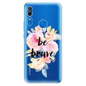 Silikonové odolné pouzdro iSaprio - Be Brave na mobil Huawei P Smart Z