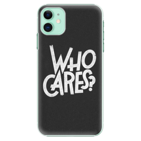 Plastové pouzdro iSaprio - Who Cares na mobil Apple iPhone 11