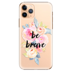 Plastové pouzdro iSaprio - Be Brave na mobil Apple iPhone 11 Pro