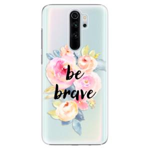 Plastové pouzdro iSaprio - Be Brave na mobil Xiaomi Redmi Note 8 Pro