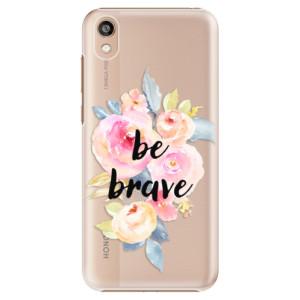 Plastové pouzdro iSaprio - Be Brave na mobil Honor 8S