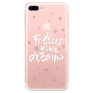 Silikonové odolné pouzdro iSaprio - Follow Your Dreams - white na mobil Apple iPhone 7 Plus