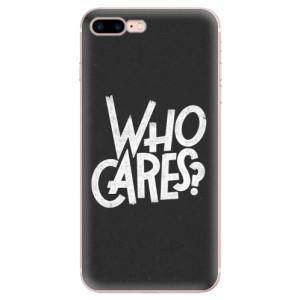Silikonové odolné pouzdro iSaprio - Who Cares na mobil Apple iPhone 7 Plus
