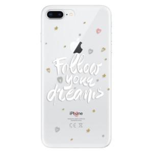 Silikonové odolné pouzdro iSaprio - Follow Your Dreams - white na mobil Apple iPhone 8 Plus