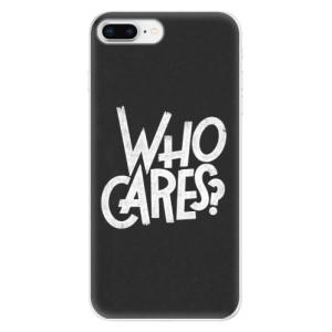Silikonové odolné pouzdro iSaprio - Who Cares na mobil Apple iPhone 8 Plus