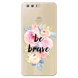 Silikonové odolné pouzdro iSaprio - Be Brave na mobil Honor 8