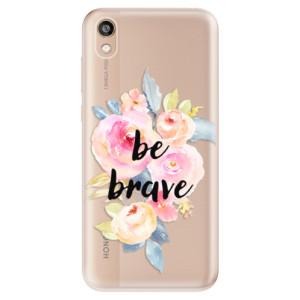 Silikonové odolné pouzdro iSaprio - Be Brave na mobil Honor 8S