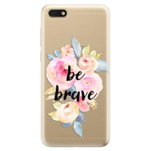 Silikonové odolné pouzdro iSaprio - Be Brave na mobil Honor 7S