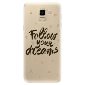 Silikonové odolné pouzdro iSaprio - Follow Your Dreams - black na mobil Samsung Galaxy J6