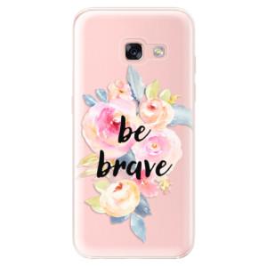 Silikonové odolné pouzdro iSaprio - Be Brave na mobil Samsung Galaxy A3 2017