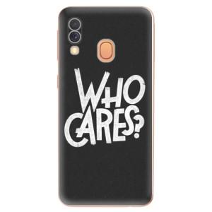 Silikonové odolné pouzdro iSaprio - Who Cares na mobil Samsung Galaxy A40