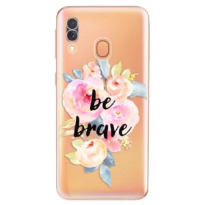 Silikonové odolné pouzdro iSaprio - Be Brave na mobil Samsung Galaxy A40