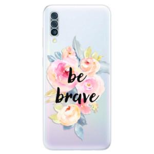 Silikonové odolné pouzdro iSaprio - Be Brave na mobil Samsung Galaxy A50