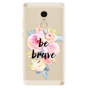 Silikonové odolné pouzdro iSaprio - Be Brave na mobil Xiaomi Redmi Note 4