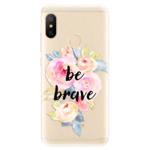 Silikonové odolné pouzdro iSaprio - Be Brave na mobil Xiaomi Mi A2 Lite