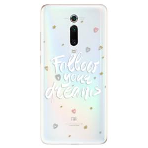 Silikonové odolné pouzdro iSaprio - Follow Your Dreams - white na mobil Xiaomi Mi 9T Pro