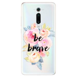 Silikonové odolné pouzdro iSaprio - Be Brave na mobil Xiaomi Mi 9T Pro