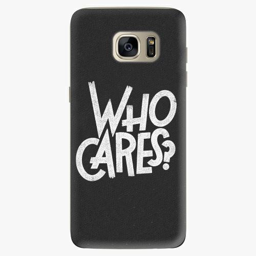 Silikonové pouzdro iSaprio - Who Cares na mobil Samsung Galaxy S7 Edge