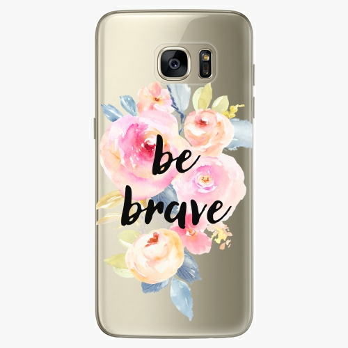 Silikonové pouzdro iSaprio - Be Brave na mobil Samsung Galaxy S7 Edge (Silikonový obal, pouzdro, kryt iSaprio s motivem Be Brave na mobilní telefon Samsung Galaxy S7 Edge)