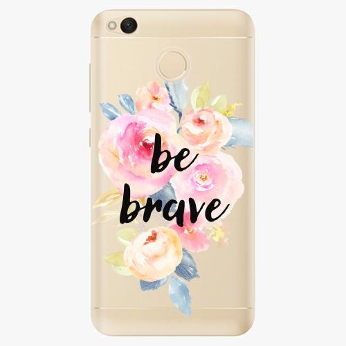 Silikonové pouzdro iSaprio - Be Brave na mobil Xiaomi Redmi 4X