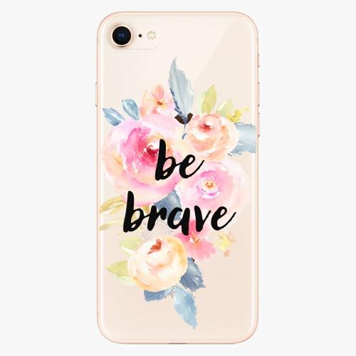 Silikonové pouzdro iSaprio - Be Brave na mobil Apple iPhone 8