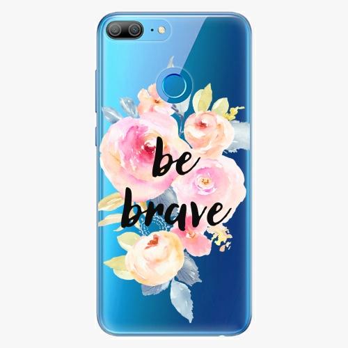 Silikonové pouzdro iSaprio - Be Brave na mobil Honor 9 Lite
