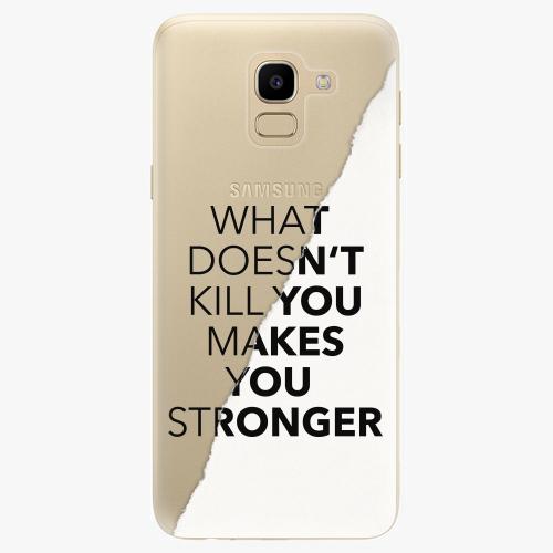 Silikonové pouzdro iSaprio - Makes You Stronger na mobil Samsung Galaxy J6