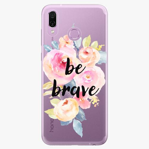 Silikonové pouzdro iSaprio - Be Brave na mobil Honor Play