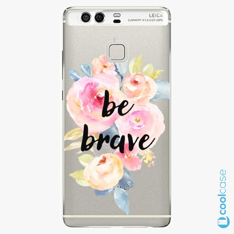 Silikonové pouzdro iSaprio - Be Brave na mobil Huawei P9